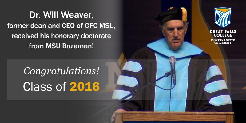 Dr. Will Weaver, former dean and CEO, received his honorary doctorate Saturday from Montana State University Bozeman!