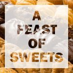 "The 2018 ""Feast of Sweets"""